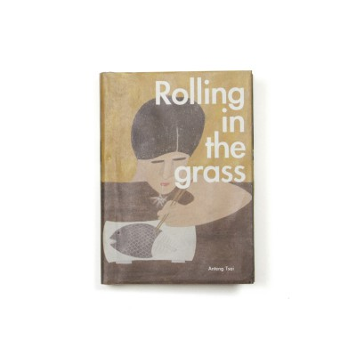 Rolling in the Grass / AnTeng Tsai