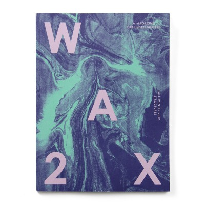 WAX MAGAZINE #2, STRUCTURES