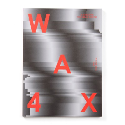 WAX MAGAZINE #4, FLUX